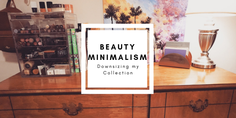 beauty minimalism: downsizing my collection