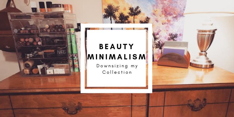 beauty minimalism: downsizing my collection