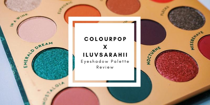 ColourPop x ILuvSarahii Through My Eyes Palette Review