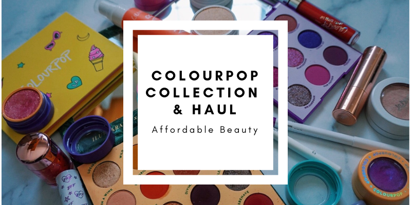 ColourPop Collection & Haul 2019