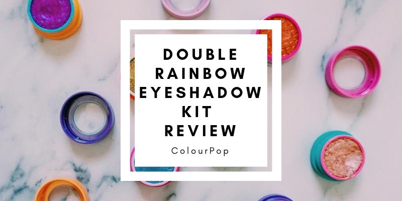 ColourPop Double rainbow Eyeshadow Kit Review