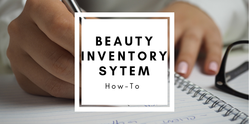 Beauty Inventory System How-To