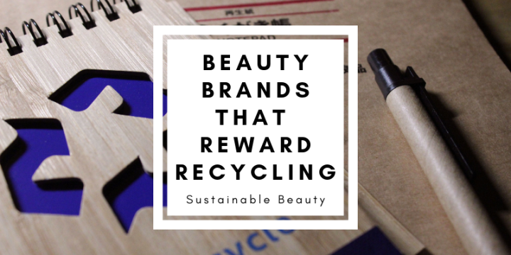 6 Beauty Brands that Reward You for Recycling