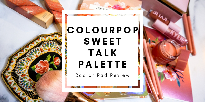 ColourPop Sweet Talk Eyeshadow Palette Review