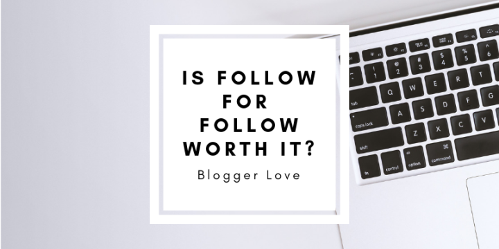 Blogger Love | Why All New Bloggers Should Try the Follow for Follow Growth Strategy to Grow a Blog Following