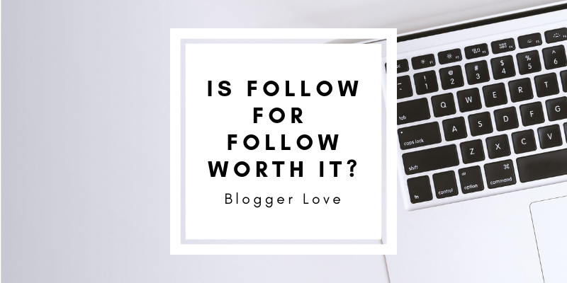 Blogger Love   Why All New Bloggers Should Try the Follow for Follow Growth Strategy to Grow a Blog Following