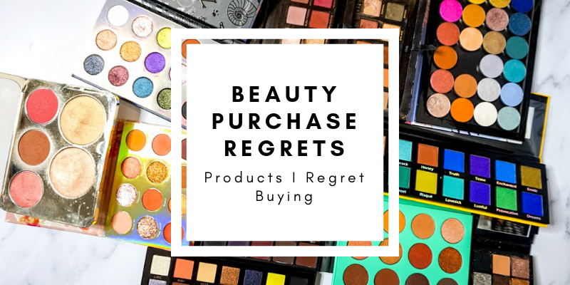Beauty Products I Regret Buying