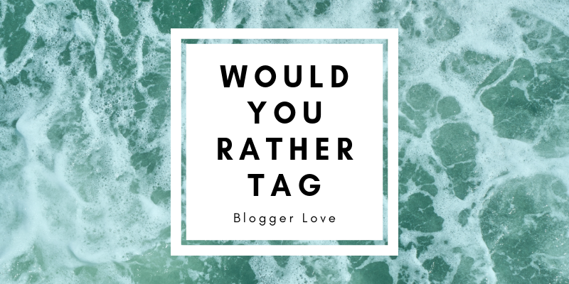 Would You Rather Tag