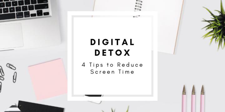 Digital Detox   4 Tips to Reduce Screen Time